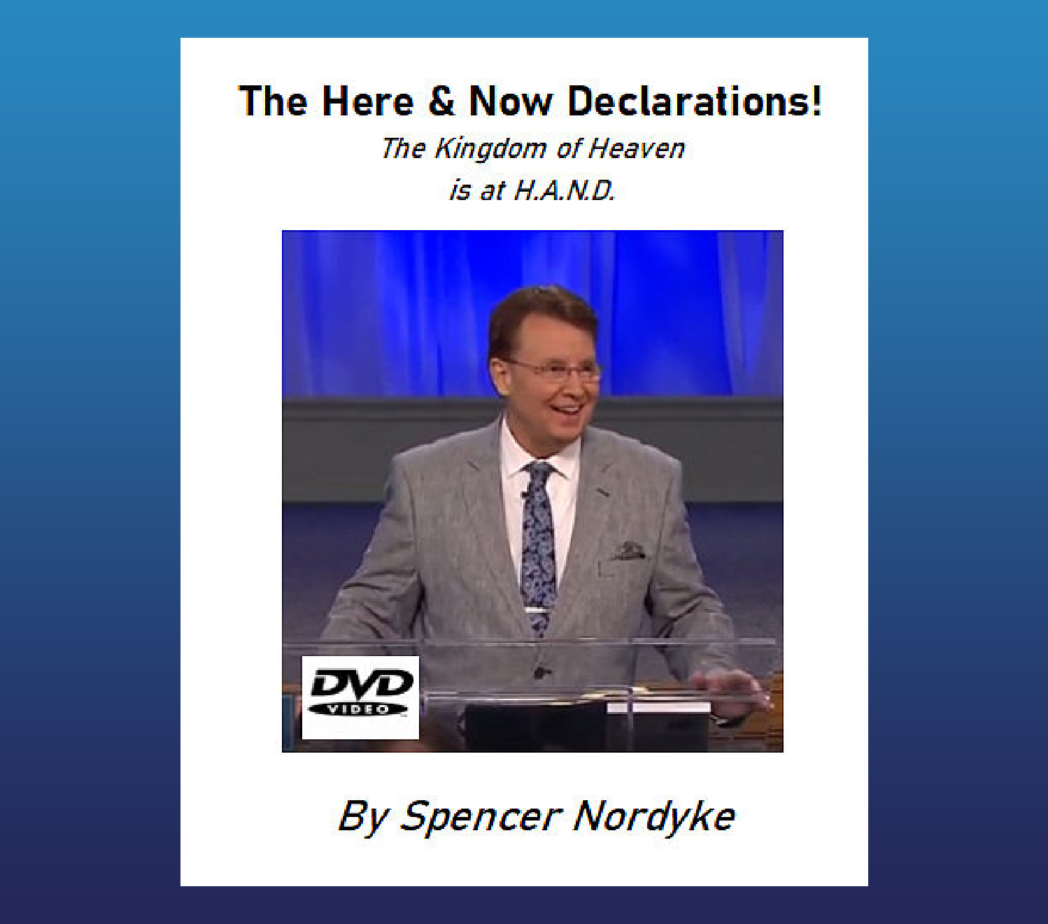 The Here and Now Declarations!  DVD